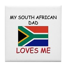 My SOUTH AFRICAN DAD Loves Me Tile Coaster