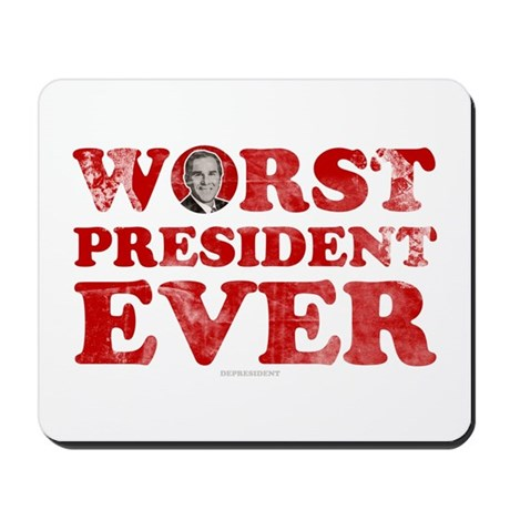 Worst President Ever Mousepad