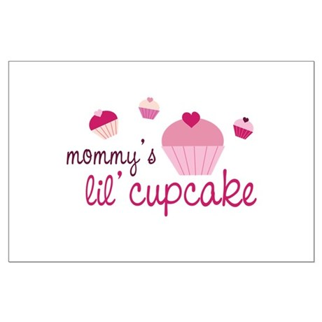 Mommy's Lil' Cupcake Large Poster