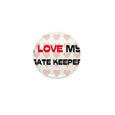 I Love My Gate Keeper Mini Button (10 pack)