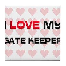 I Love My Gate Keeper Tile Coaster