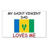 My SAINT VINCENT DAD Loves Me Rectangle Decal