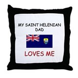 My SAINT HELENIAN DAD Loves Me Throw Pillow
