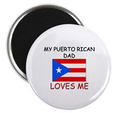 My PUERTO RICAN DAD Loves Me Magnet