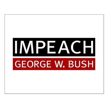 Impeach George W. Bush Small Poster