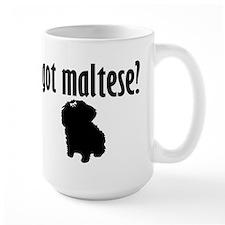 Got Maltese? (1) Mug