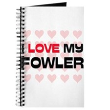 I Love My Fowler Journal