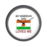 My NIGERIAN DAD Loves Me Wall Clock