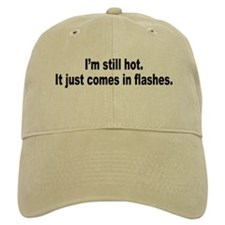I'm Still Hot Flashes Humor Baseball Cap