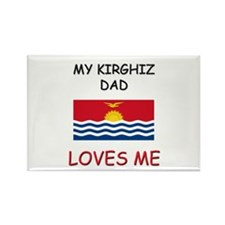 My KIRGHIZ DAD Loves Me Rectangle Magnet