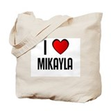 I LOVE MIKAYLA Tote Bag