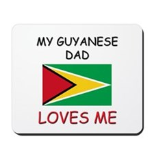 My GUYANESE DAD Loves Me Mousepad