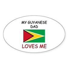 My GUYANESE DAD Loves Me Oval Decal