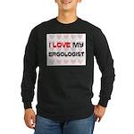 I Love My Ergologist Long Sleeve Dark T-Shirt