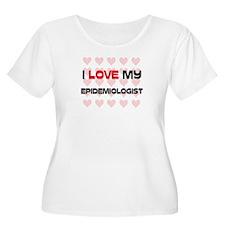 I Love My Epidemiologist T-Shirt