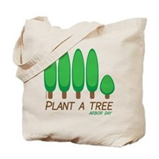 Plant A Tree - Arbor Day Tote Bag