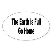 Earth Is Full Go Home Oval Decal