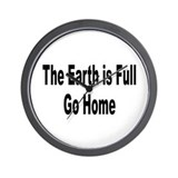 Earth Is Full Go Home Wall Clock