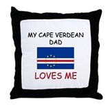 My CAPE VERDEAN DAD Loves Me Throw Pillow