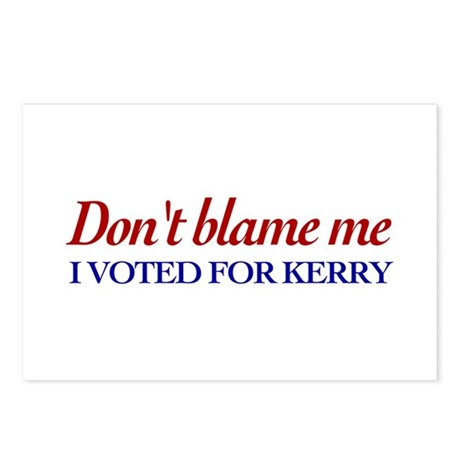 Don't blame me I voted for Kerry Postcards (Packag