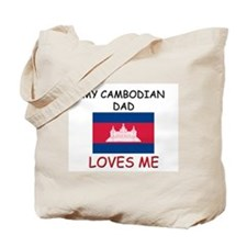 My CAMBODIAN DAD Loves Me Tote Bag