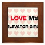 I Love My Elevator Girl Framed Tile