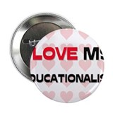 "I Love My Educationalist 2.25"" Button"