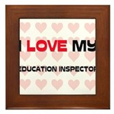 I Love My Education Inspector Framed Tile