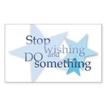 Stop Wishing and Do Something Sticker (Rectangle 5
