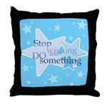 Stop Wishing and Do Something Throw Pillow