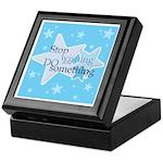 Stop Wishing and Do Something Keepsake Box