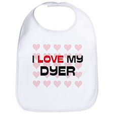 I Love My Dyer Bib