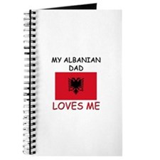My ALBANIAN DAD Loves Me Journal
