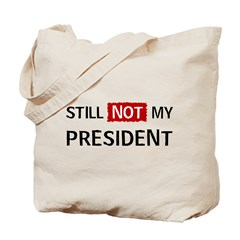 Still not my President Tote Bag