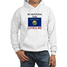 My MONTANA DAD Loves Me Hoodie