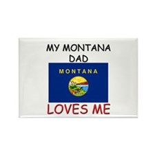 My MONTANA DAD Loves Me Rectangle Magnet