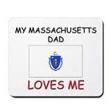 My MASSACHUSETTS DAD Loves Me Mousepad