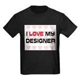 I Love My Designer T