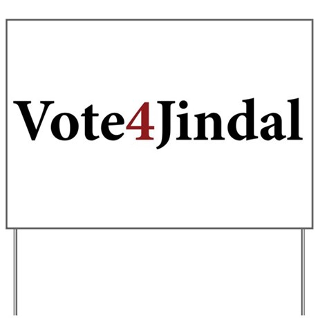 Vote 4 Jindal Yard Sign