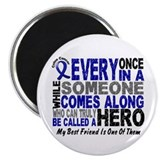 "HERO Comes Along 1 Best Friend CC 2.25"" Magnet (10"