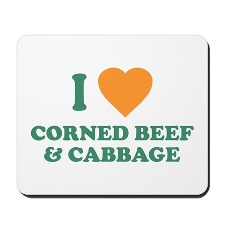 I Love Corned Beef & Cabbage Mousepad