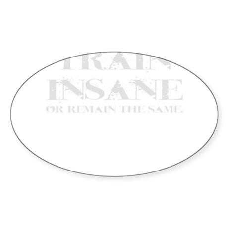 TRAIN INSANE *NEW* Oval Sticker