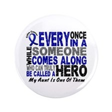 "HERO Comes Along 1 Aunt CC 3.5"" Button"
