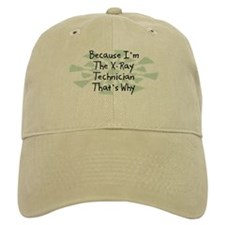 Because X-Ray Technician Baseball Cap