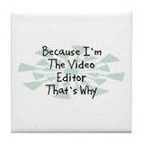 Because Video Editor Tile Coaster