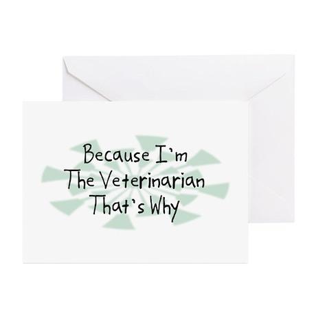 Because Veterinarian Greeting Cards (Pk of 10)