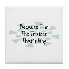 Because Trainer Tile Coaster