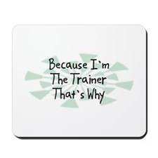 Because Trainer Mousepad