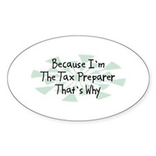 Because Tax Preparer Oval Decal