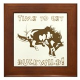 Time to get Buckwild! Framed Tile